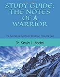 STUDY GUIDE: THE NOTES OF A WARRIOR: The Secrets of Spiritual Warfare: Volume TWO (WARRIOR NOTES)