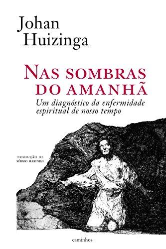 Nas sombras do amanhã: um diagnóstico da enfermidade espiritual de nosso tempo (Horizonte Livro 1) (Portuguese Edition)