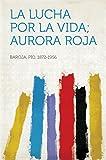La lucha por la vida; Aurora roja