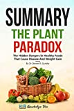 Summary: The Plant Paradox: The Hidden Dangers In 'Healthy' Foods That Cause Disease and Weight Gain By Dr Steven R. Gundry
