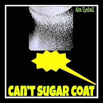 Can't Sugar Coat