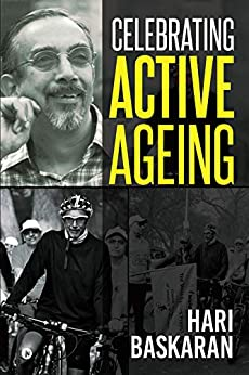 Celebrating Active Ageing by [Hari Baskaran]