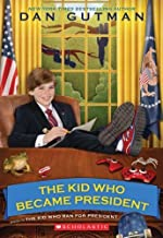 The Kid Who Became President by Gutman, Dan (2012) Paperback