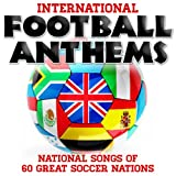 International Football Anthems - National Songs of 60 Great Soccer Nations