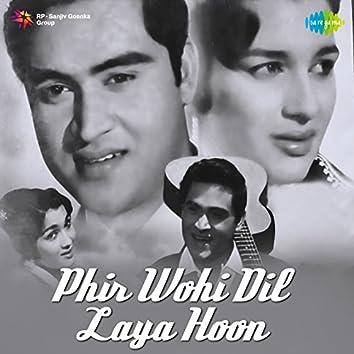 Phir Wohi Dil Laya Hoon (Original Motion Picture Soundtrack)