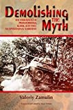 Demolishing the Myth: The Tank Battle at Prokhorovka, Kursk, July 1943: an Operational Narrative - Valeriy Zamulin