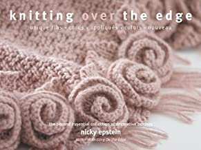 Knitting Over the Edge by Nicky Epstein (2011) Paperback