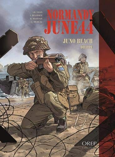 Normandy June 44: Juno Beach - Dieppe
