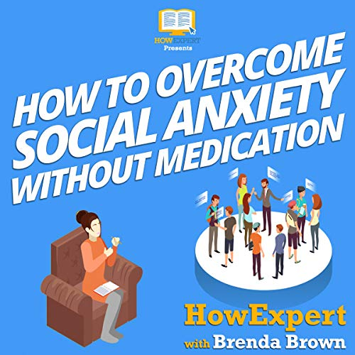How to Overcome Social Anxiety Without Medication audiobook cover art
