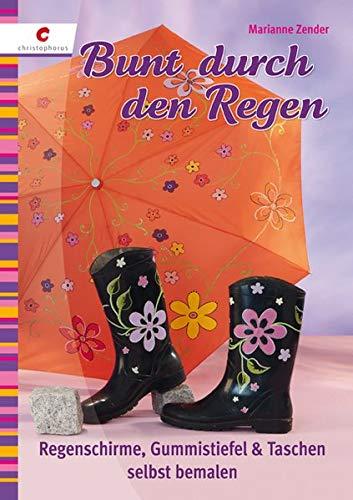 Bunt durch den Regen: Regenschirme, Gummistiefel & Taschen selbst bemalen
