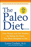 The Paleo Diet: Lose Weight and Get Healthy by Eating the Foods You...