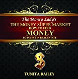 The Money Supermarket: How to find money to Invest in Real Estate