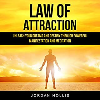 Law of Attraction: Unleash Your Dreams and Destiny Through Powerful Manifestation and Meditation                   By:                                                                                                                                 Jordan Hollis                               Narrated by:                                                                                                                                 Brian Anderson-Payne                      Length: 3 hrs and 27 mins     28 ratings     Overall 4.5
