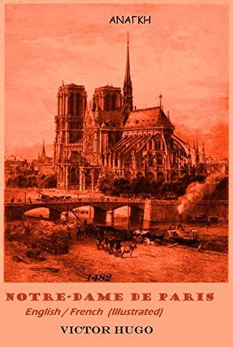 NOTRE-DAME DE PARIS. 1482 (English / French - Illustrated)