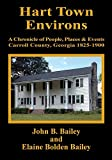 Hart Town Environs: A Chronicle of People, Places and Events Carroll County, Georgia 1825-1900