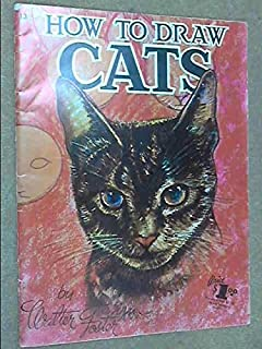 How to Draw Cats (Walter Foster Art Books 13)