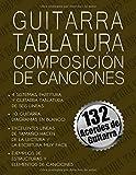 Guitarra Tablatura Composición De Canciones: 132 Acordes De Guitarra, 8.5x11, Papeles de manuscritos para compositores, Partitura y Guitarra Tablatura ... De Composición De Canciones (Spanish Version)