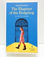 The Elegance of the Hedgehog by Muriel Barbery (2008-09-02)