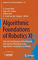 Algorithmic Foundations of Robotics XI: Selected Contributions of the Eleventh International Workshop on the Algorithmic Foundations of Robotics (Springer Tracts in Advanced Robotics (107))