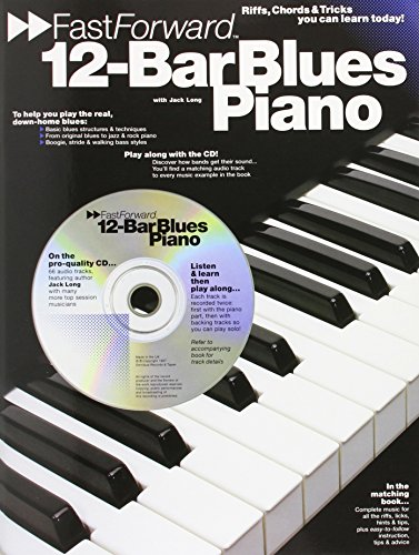 12-Bar Blues Piano - Fast Forward Series: Riffs, Licks & Tricks You Can Learn Today!