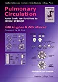 Pulmonary Circulation: From Basic Mechanisms To Clinical Practice (Cardiopulmonary Medicine from Imperial College Press, Band 0) - J. M. B. Hughes