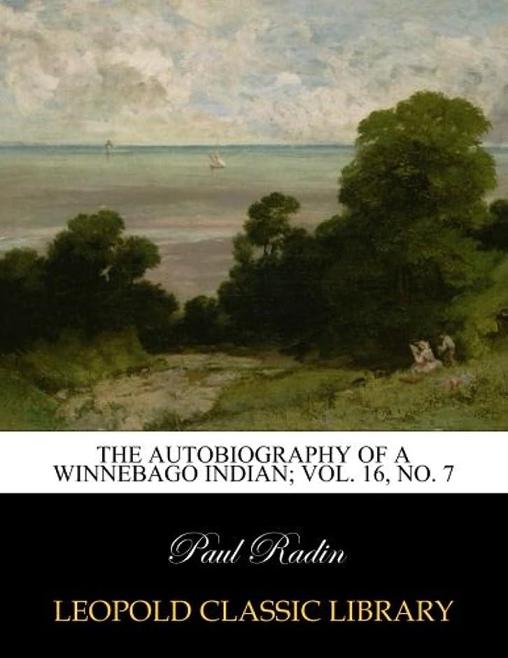 まどろみのある教育オリエントThe autobiography of a Winnebago Indian; Vol. 16, No. 7