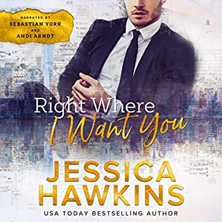 Right Where I Want You                   Written by:                                                                                                                                 Jessica Hawkins                               Narrated by:                                                                                                                                 Andi Arndt,                                                                                        Sebastian York                      Length: 10 hrs and 30 mins     5 ratings     Overall 3.8
