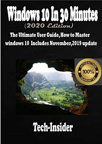 Windows 10 In 3o minutes  (2020 Edition): The Ultimate user guide, How to master Windows 10 includes November, 2019 update (English Edition)