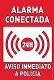 Alarma Conectada 24H. Aviso inmediato a Policia - CARTEL PVC (ROJO)