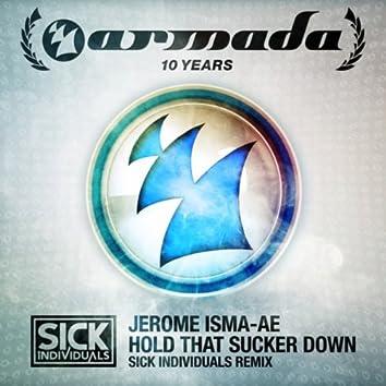 Hold That Sucker Down (Sick Individuals Remix)