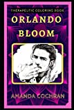 Orlando Bloom Therapeutic Coloring Book: Fun, Easy, and Relaxing Coloring Pages for Everyone (Orlando Bloom Therapeutic Coloring Books)