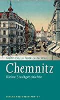 Chemnitz: Kleine Stadtgeschichte