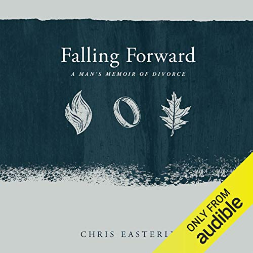 Couverture de Falling Forward: A Man's Memoir of Divorce