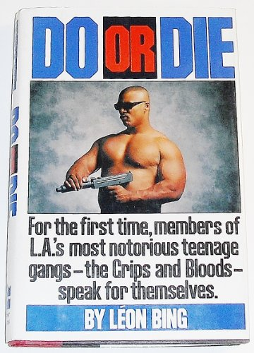 Do or Die: For the First Time, Members of L.A.'s Most Notorious Teenage Gangs - The Crips and Bloods - Speak for Themsel