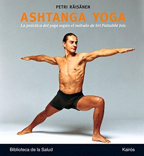 Ashtanga Yoga (Biblioteca de la Salud) de Petri Räisänen (29 oct 2014) Tapa blanda
