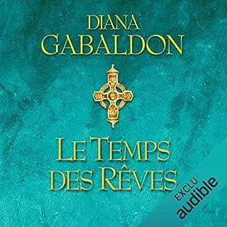 Le temps des rêves     Outlander 5.2              Auteur(s):                                                                                                                                 Diana Gabaldon                               Narrateur(s):                                                                                                                                 Marie Bouvier                      Durée: 32 h et 39 min     6 évaluations     Au global 4,8