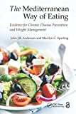 The Mediterranean Way of Eating: Evidence for Chronic Disease Prevention and Weight Management