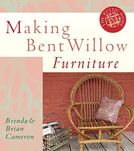 Making Bent Willow Furniture (Rustic Home Series) by Brenda Cameron (1998-01-05)