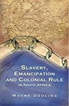 Slavery, Emancipation and Colonial Rule in South Africa (Ohio RIS Africa Series)