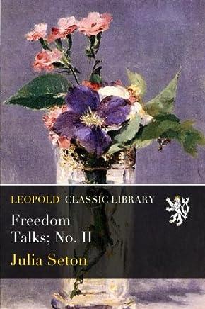 Freedom Talks; No. II
