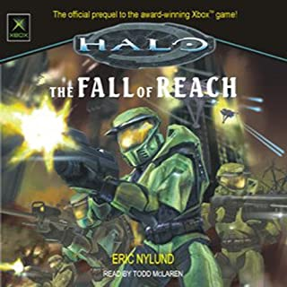 Halo     The Fall of Reach              By:                                                                                                                                 Eric Nylund                               Narrated by:                                                                                                                                 Todd McLaren                      Length: 10 hrs and 59 mins     3,789 ratings     Overall 4.6