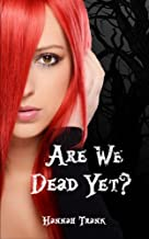 Are We Dead Yet? (Till Death) (Volume 1)