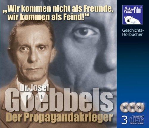 Goebbels, Dr. Josef - Der Propagandakrieger. 3 CD