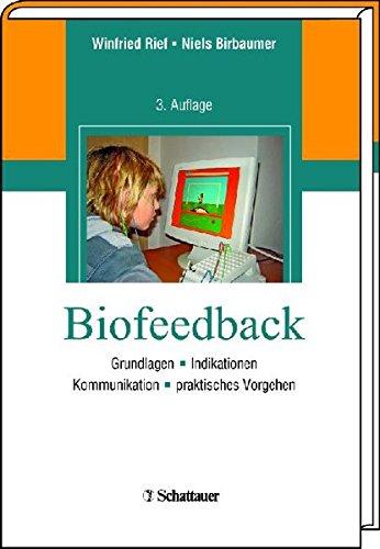 Biofeedback: Grundlagen, Indikationen, Kommunikation, Vorgehen