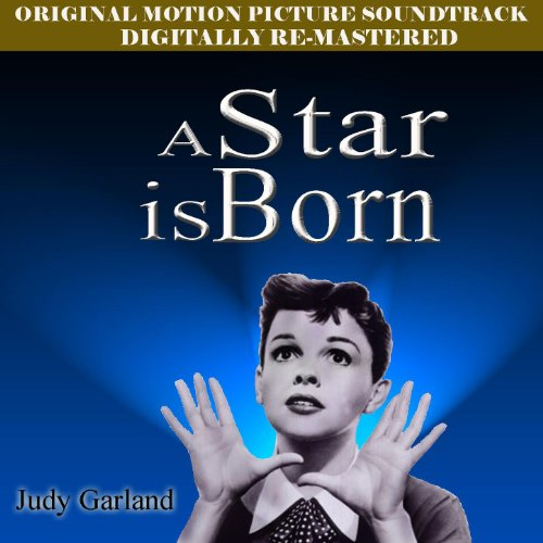 A Star Is Born - Original Film Soundtrack (Digitally Re-Mastered 2009)