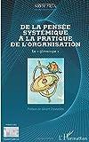 De la pensée systémique à la pratique de l'organisation: Le giroscope'' (Perspectives Organisationnelles)