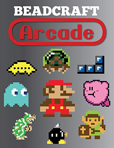 Beadcraft Arcade: Over 100 classic video game and Nintendo-themed patterns for fuse beads: Mario, Zelda, Pac-man, Tetris, Space Invaders and more!