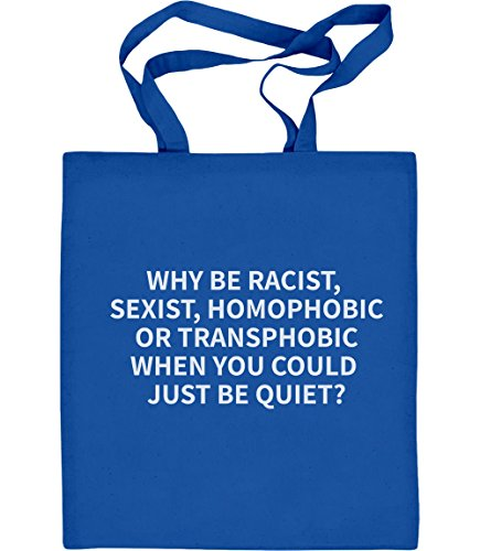 Shirtgeil Why be racist sexist homophobic LGbT Pride Bag Tasche Jutebeutel Baumwolltasche One Size Blau