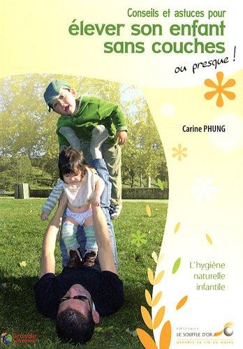 Conseils et astuces pour élever son enfant sans couches ou presque !
