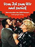 Sternstunden des DDR-Humors 10: Vom Ich zum Wir und zurück